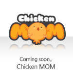 Coming soon.. Chicken MOM